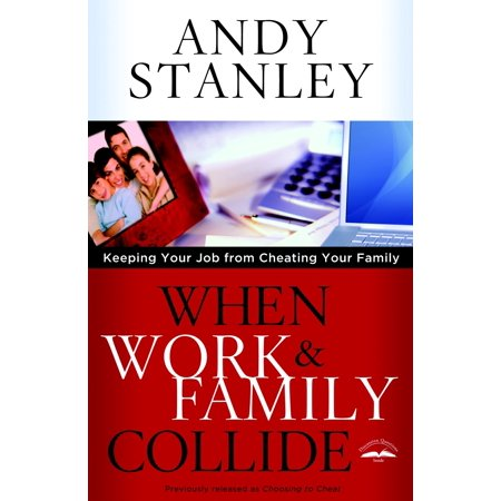 When Work and Family Collide : Keeping Your Job from Cheating Your (10 Best Work From Home Jobs)
