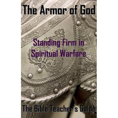 The Armor of God: Standing Firm in Spiritual Warfare - (Spiritual Armor)