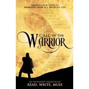 Call of the Warrior : An Anthology Presented by Read, Write, Muse