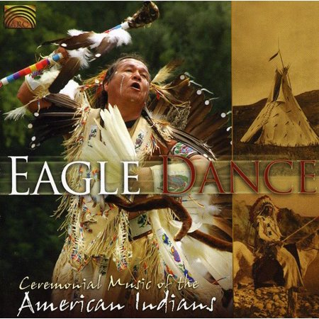Eagle Dance: Ceremonial Music of American Indians (Best Indian Dance Music)