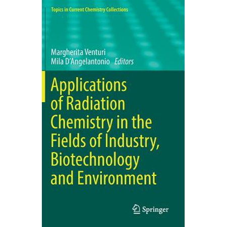 Applications of Radiation Chemistry in the Fields of Industry, Biotechnology and