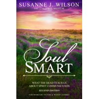 Soul Smart: What The Dead Teach Us About Spirit Communication (Paperback)