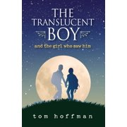 The Translucent Boy: The Translucent Boy and the Girl Who Saw Him (Paperback)