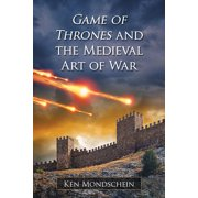 Game of Thrones and the Medieval Art of War (Paperback)
