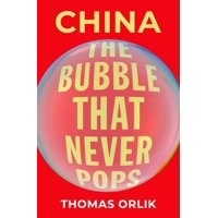 China: The Bubble That Never Pops (Hardcover)