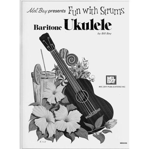 Mel Bay presents Fun With Strums, Baritone Ukulele: Fun With the Baritone Uke Level 2