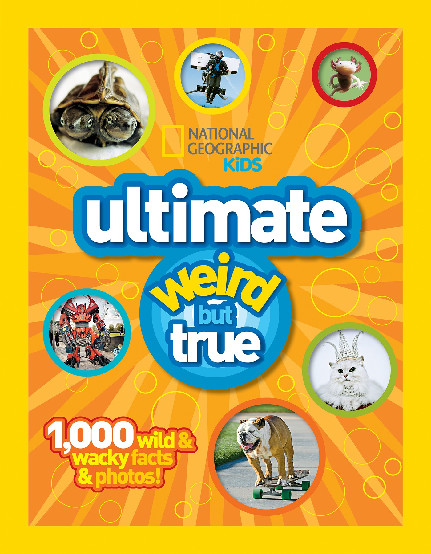 National Geographic Kids Ultimate Weird but True : 1,000 Wild & Wacky Facts and Photos by Natl Geographic Childrens
