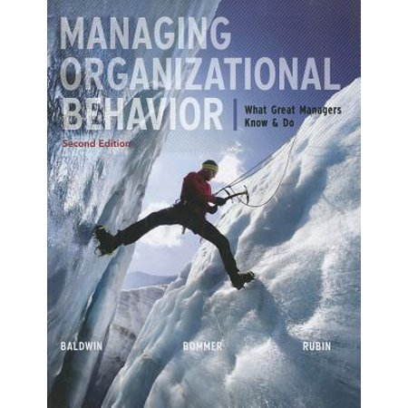 Managing Organizational Behavior: What Great Managers Know and