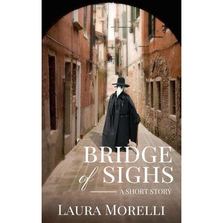 Bridge of Sighs: A Short Story of the Bubonic Plague - eBook (Bubonic Plague Mask)