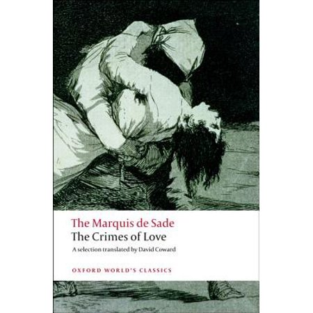 The Crimes of Love : Heroic and Tragic Tales, Preceded by an Essay on (The Crimes Of Love Marquis De Sade)