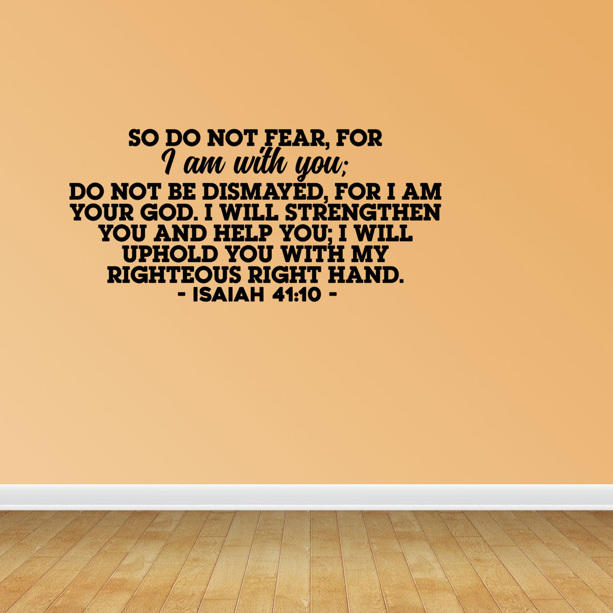 Isaiah 41:10 Wall Art So Do Not Fear For I Am With You Vinyl Wall ...
