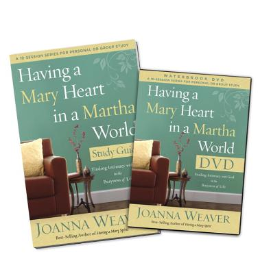 Having a Mary Heart in a Martha World DVD Study Pack : Finding Intimacy with God in the Busyness of Life