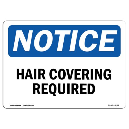 - OSHA Notice Sign - NOTICE Hair Covering Required | Choose from: Aluminum, Rigid Plastic or Vinyl Label Decal | Protect Your Business, Construction Site, Warehouse & Shop Area | Made in the USA