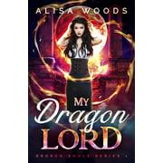 Broken Souls: My Dragon Lord (Broken Souls 1) (Paperback)