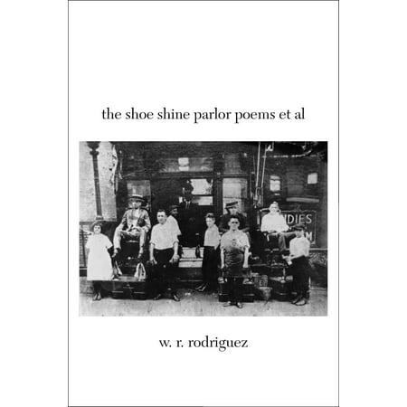 The Shoe Shine Parlor Poems et al - eBook (Shoe Parlor)