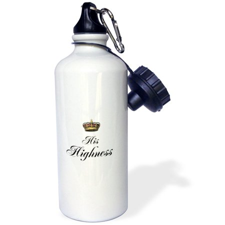 3Drose His Highness   Part Of A His And Hers Couples Gift Set   Funny Humorous Royalty Mr And Mrs Humor  Sports Water Bottle  21Oz