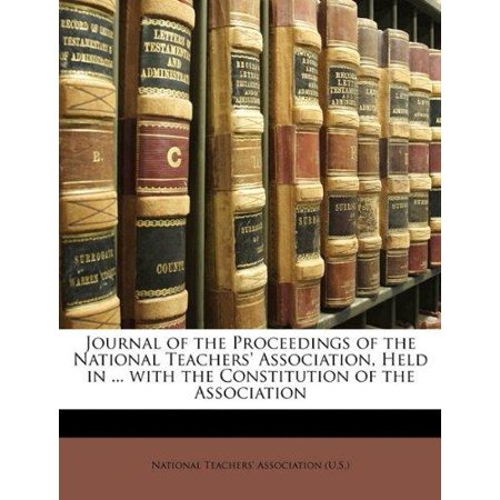 Journal Of The Proceedings Of The National Teachers Association  Held In     With The Constitution Of The Association