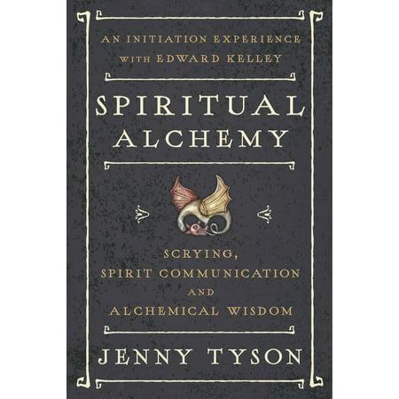 Spiritual Alchemy   Scrying  Spirit Communication  And Alchemical Wisdom