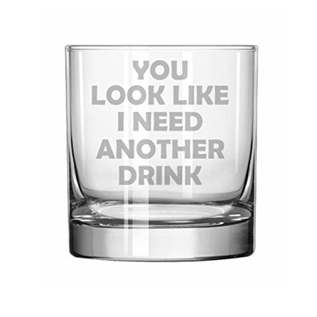 11 oz Rocks Whiskey Highball Glass You Look Like I Need Another Drink Funny