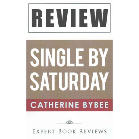 A Review of Catherine Bybee's Single by Saturday