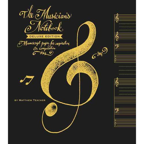 The Musician's Notebook: Manuscript Paper for Inspiration & Composition