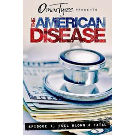 The American Disease, Episode 1: Full Blown & Fatal - eBook (Martin Full Episodes Halloween)