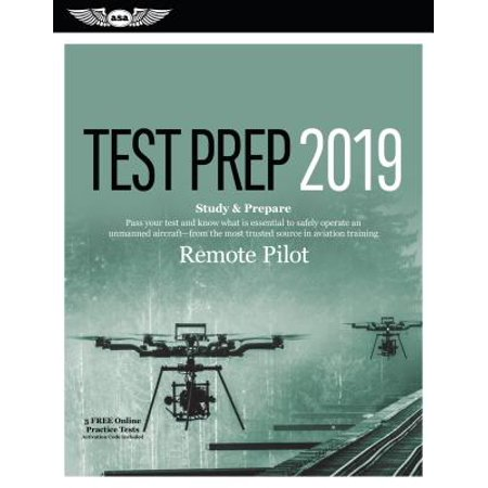 Remote Pilot Test Prep 2019: Study & Prepare: Pass Your Test and Know What Is Essential to Safely Operate an Unmanned Aircraft - From the Most Trus (2 ()