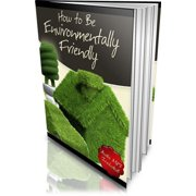 HOW TO BE ENVIRONMENTALLY FRIENDLY - eBook