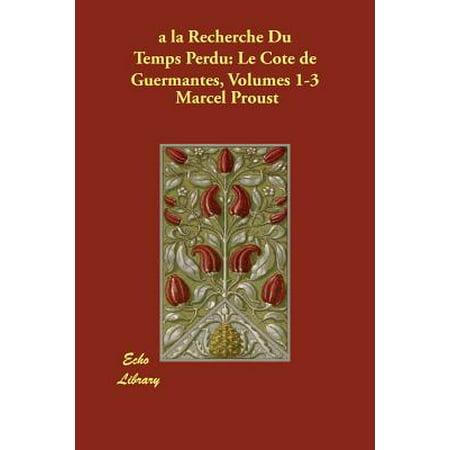 a la Recherche Du Temps Perdu : Le Cote de Guermantes, Volumes - Cotes Du Rhone