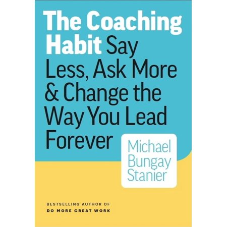 The Coaching Habit : Say Less, Ask More & Change the Way You Lead Forever - Ways To Say Happy Halloween