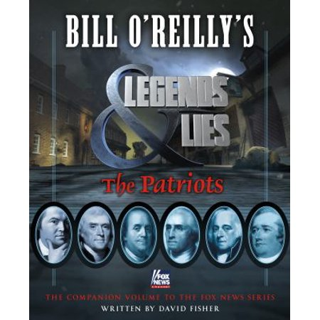 Bill Oreillys Legends   Lies  The Patriots