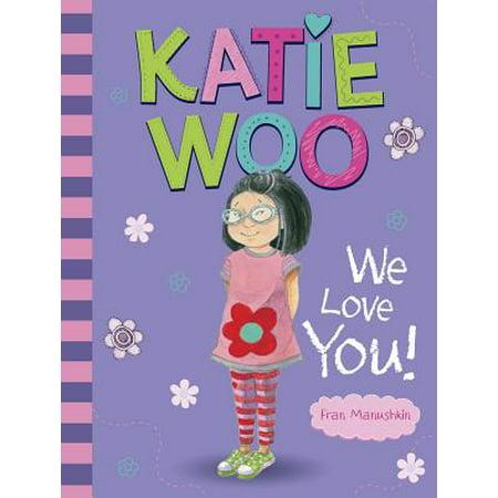 Katie Woo, We Love You!](Katie Woo Books)