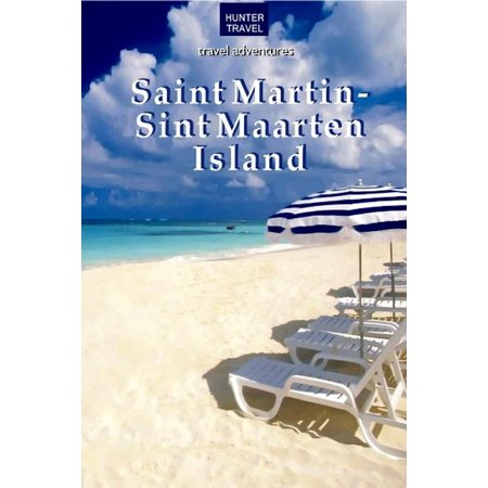 St. Martin/Sint Maarten Island - eBook