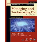 Mike Meyers' CompTIA A+ Guide to 801 Managing and Troubleshooting PCs, Fourth Edition (Exam 220-801) - eBook