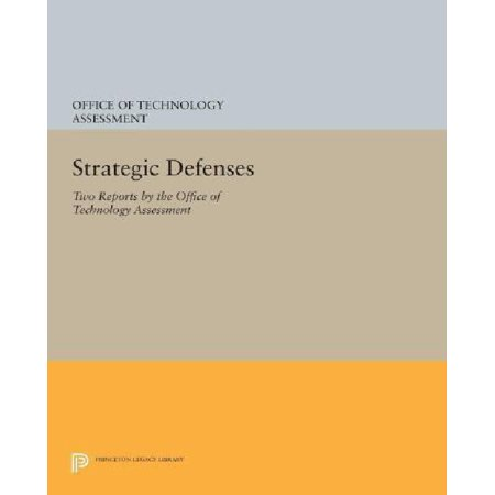 Strategic Defenses  Ballistic Missile Defense Technologies Anti Satellite Weapons  Countermeasures  And Arms Control  Two Reports By The Office Of Technology Assessment