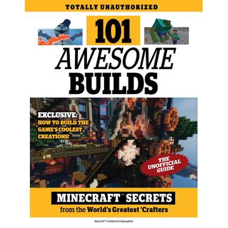 101 Awesome Builds : Minecraft®™ Secrets from the World's Greatest (Best Minecraft Videos In The World)