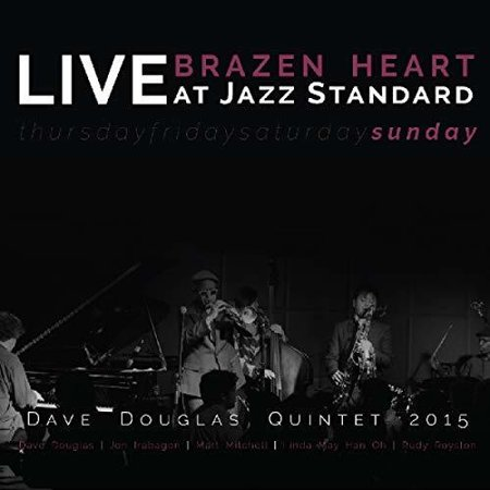 - Brazen Heart Live at Jazz Standard - Sunday