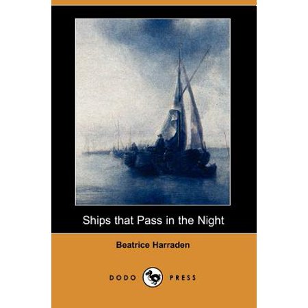 Ships That Pass in the Night (Dodo Press) (Ships That Pass In The Night Longfellow)