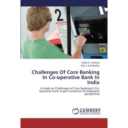 Challenges Of Core Banking In Co Operative Bank In India