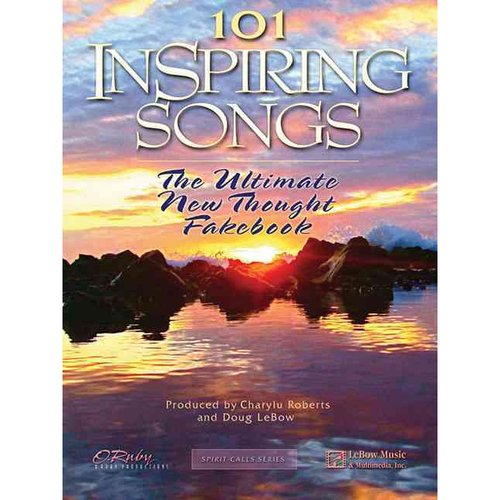 101 Inspiring Songs: The Ultimate New Thought Fakebook