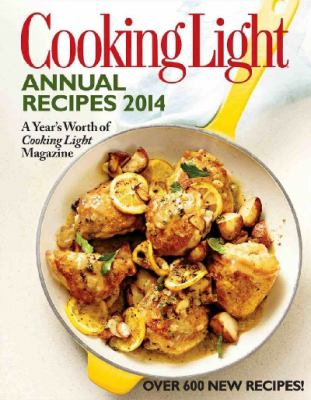 Cooking Light Annual Recipes : A Yearu0027s Worth Of Cooking Light Magazine