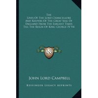 The Lives of the Lord Chancellors and Keepers of the Great Seal of England from the Earliest Times Till the Reign of King George IV V4