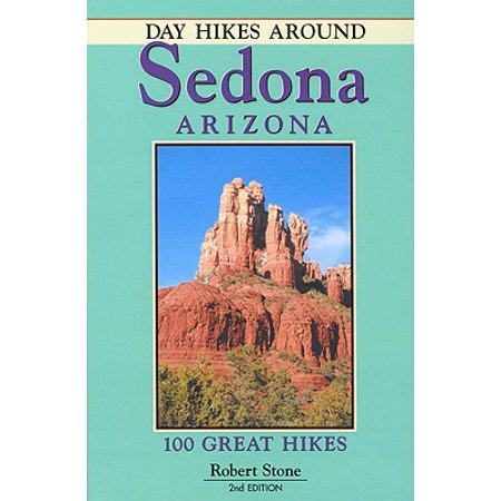 Day Hikes Around Sedona, Arizona: 9781573420495 (Best Hikes In Arizona)