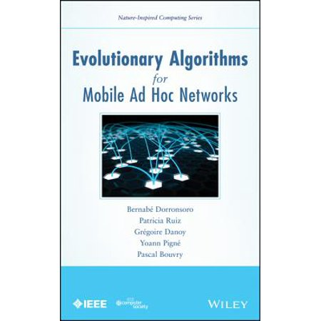 Evolutionary Algorithms for Mobile Ad Hoc Networks -