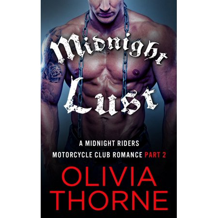 Midnight Lust Part 2 Midnight Riders Motorcycle Club Romance - eBook