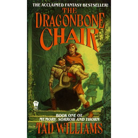 The Dragonbone Chair : Book One of Memory, Sorrow, and (Tad Williams Memory Sorrow And Thorn Series)