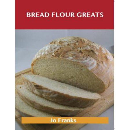 Bread Flour Greats: Delicious Bread Flour Recipes, The Top 98 Bread Flour Recipes - eBook You'll love this book, the recipes are easy, the ingredients are easy to get and they don't take long to make. Foodlovers turn to Bread Flour Greats for information and inspiration.Everything is in here, from the proverbial soup to nuts: Artichoke & Cracked Wheat Bread Abm, Authentic French Bread, Basic Flat Bread Dough, Basic Pizza Dough Recipe, Vegetable/oatmeal Bread, Whole Wheat Loaf for Bread Machines, Whole-Wheat Honey Walnut Mini-Loaves, Wild Rice-Three Grain Bread, Winter Vegetable Bread- for Bread Machines, Nutty Coconut Bread (Machine) - Regular Loaf ...and much much more!This is a very satisfying book, however I would recommend you eat something before you read this book, or you won't be able to make it through without reaching for a skillet or saucepan!Bread Flour Greats is packed with more information than you could imagine. 98 delicious dishes covering everything, each employing ingredients that should be simple to find and include Bread Flour. This cookbook offers great value and would make a fabulous gift.This book will also give you enough inspiration to experiment with different ingredients since you'll find the extensive index to be extremely helpful.The recipes are superb. Wonderfully easy to put together and you don't have to make or purchase a ton of condiments before you have a chance to play with them.Yummy!!