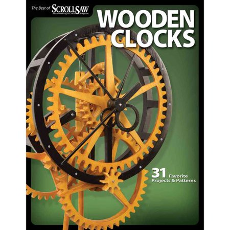 Wooden Clocks: 31 Favorite Projects & Patterns
