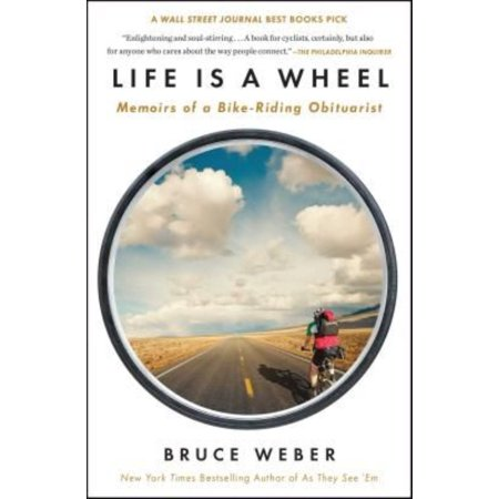 Life Is A Wheel  Memoirs Of A Bike Riding Obituarist
