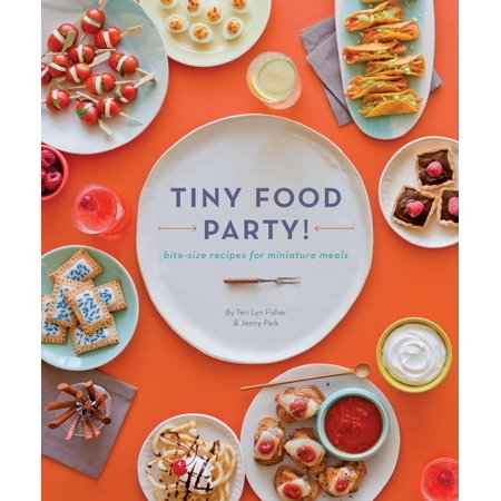 Tiny Food Party! : Bite-Size Recipes for Miniature Meals - Halloween Recipes For Children's' Party